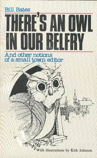 There\'s An Owl In Our Belfry and Other Notions of a Small Town Editor