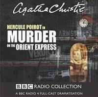 image of Murder On The Orient Express: A BBC Radio 4 Full-Cast Dramatisation (BBC Radio Collection)
