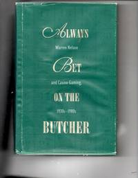 Always Bet on the Butcher: Warren Nelson and Casino Gambling, 1930S-1980s (Oral History Program)