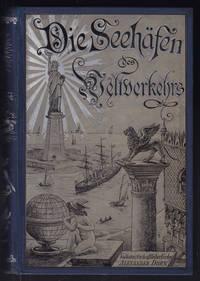 Die Seehäfen des Weltverkehrs. by  Alexander (Red.) DORN - from Antiquariat Burgverlag and Biblio.com