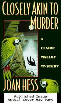 Closely Akin to Murder (Claire Malloy Mysteries, No. 11) by  Joan Hess - First edition - 1996-05-01 Cover Rubbing. See ou - from EstateBooks (SKU: 349HL18V_88650d45-cbc4-4)