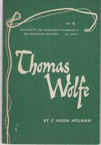THOMAS WOLFE:  Pamphlets on American Writers, Number 6