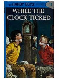 While the Clock Ticked (The Hardy Boys Mystery Stories, 11)