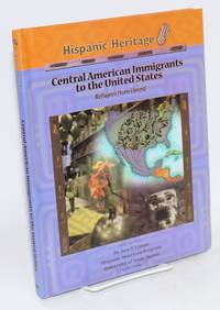 Central American immigrants to the United States; refugees from unrest