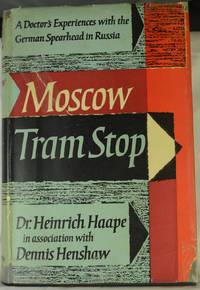 Moscow Tram Stop, A Doctor's Experiences with the German Spearhead in Russia