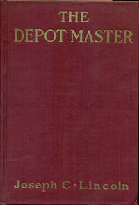 THE DEPOT MASTER by  Joseph C Lincoln - First Edition, Reprint - 1910 - from 100 POCKETS (SKU: 007692)