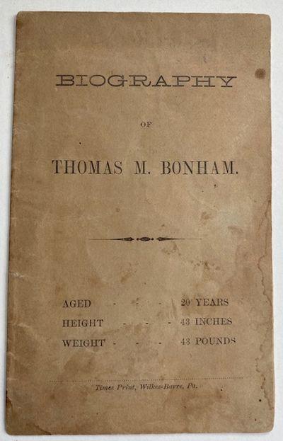 Biography of Thomas M. Bonham.  Aged...