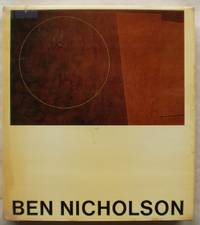 Ben Nicholson:Drawings, Paintings and Reliefs 1911-1968