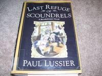 image of Last Refuge of Scoundrels: A Revolutionary Novel