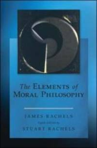 The Elements of Moral Philosophy by James Rachels - Paperback - 2014-10-07 - from Books Express and Biblio.com