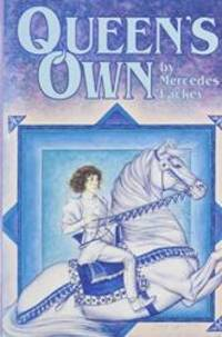 Queen's Own: Arrows of the Queen ; Arrow's Flight ; Arrow's Fall (Heralds of Valdemar) by Lackey, Mercedes - 2003-01-01