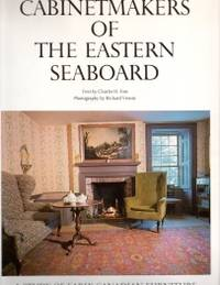CABINETMAKERS OF THE EASTERN SEABOARD : a study of early Canadian Furniture