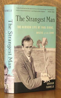 THE STRANGEST MAN, THE HIDDEN LIFE OF PAUL DIRAC, MYSTIC OF THE ATOM