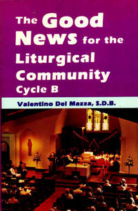 The Good News for the Liturgical Community, Cycle B