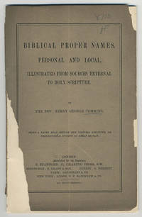 Biblical proper names, personal and local, illustrated from sources external to Holy Scripture.. Being a paper read before the Victoria Institute, or Philosophical Society of Great Britain.