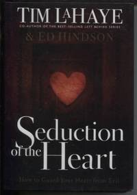 Seduction of the Heart: How to Guard and Keep Your Heart from Evil