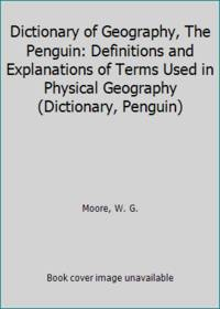 Dictionary of Geography  The Penguin: Definitions and Explanations of Terms Used in Physical Geography Dictionary  Penguin