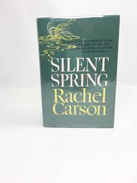 Silent Spring by  Rachel Carson - First Edition. - 1962 - from E. C. Rare Books (SKU: biblio103440)