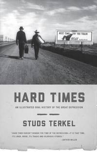 Hard Times : The Illustrated Edition by Studs Terkel