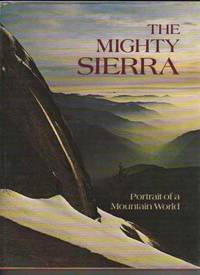 THE MIGHTY SIERRA.   Portrait of a Mountain World