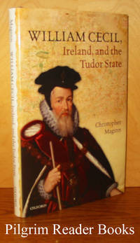 William Cecil, Ireland, and the Tudor State.