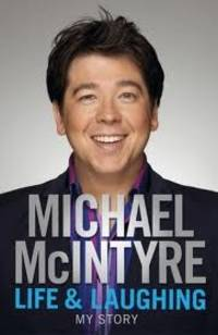 Life and Laughing: My Story by Michael McIntyre 9780141045672