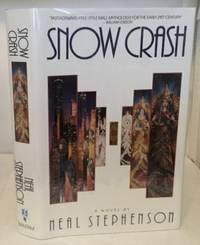 Snow Crash by  Neal Stephenson - Signed First Edition - 1992 - from S. Howlett-West Books (member of ABAA & ILAB) and Biblio.com