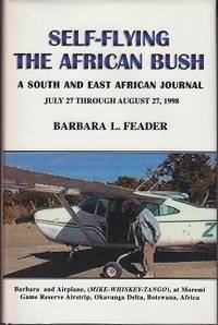 image of Self-Flying the African Bush - A South and East African Journal  / INSCRIBED & SIGNED BY THE AUTHOR