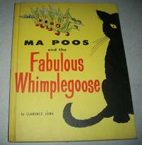 Ma Poos and the Fabulous Whimplegoose by Clarence Jonk - Hardcover - 1968 - from Easy Chair Books (SKU: 169383)