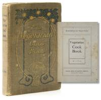 The Vegetarian Cook Book. [At head of title:] Substitutes for Flesh Foods