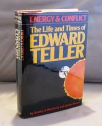 Energy & Conflict: The Life and Times of Edward Teller,