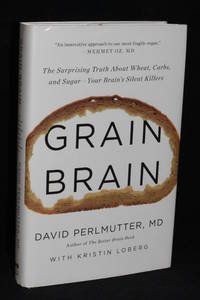 image of Grain Brain; The Surprising Truth About Wheat, Carbs, and Sugar- Your Brain's Silent Killers