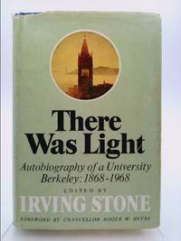 There was light: Autobiography of a university: Berkeley, 1868-1968