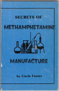 Secrets of Methamphetamine Manufacture by Uncle Fester - Paperback - Signed First Edition - 1987 ...
