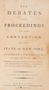 The Debates and Proceedings of the Convention of the State of New-York, assembled at...