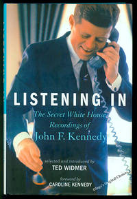 Listening In: The Secret White House Recordings of John F. Kennedy with 2 CDs