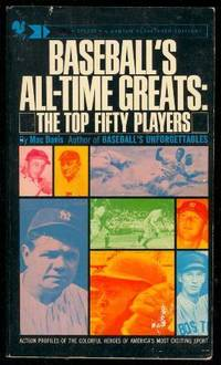 BASEBALL'S ALL-TIME GREATS: The Top Fifty Players
