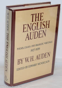 image of The English Auden: poems, essays and dramatic writings 1927-1939