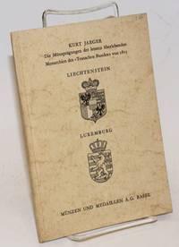 Die Munzpragungen der letzten Monarchien des Teutschen Bundes von 1815:  Fürstentum Liechtenstein, mit Medaillen, Grossherzogtum Luxemburg
