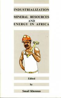 INDUSTRIALIZATION, MINERAL RESOURCES AND ENERGY IN AFRICA