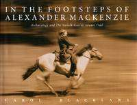 image of In the Footsteps of Alexander Mackenzie: Archaeology and the Nuxalk-Carrier Grease Trail