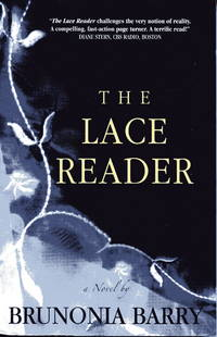 The Lace Reader by  Brunonia Barry - Paperback - First Edition, First Printing - July 2007 - from McInBooks, IOBA and Biblio.com