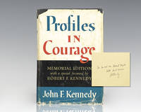 Profiles In Courage. by  John F. [Robert F. Kennedy] Kennedy - Signed First Edition - 1964 - from Raptis Rare Books (SKU: 112723)