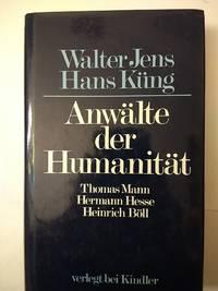 Anwalte der Humanitat: Thomas Mann, Hermann Hesse, Heinrich Boll