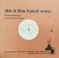 image of Do it the Hard Way:  Rube Goldberg and Modern Times