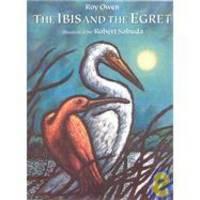 The Ibis & the Egret