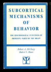 image of Subcortical Mechanisms of Behavior: The Psychological Functions of Primitive Parts of the Brain