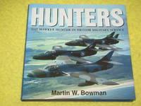 Hunters, The Hawker Hunter in British Military Service