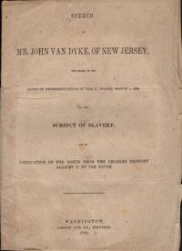 Speech of Mr. John Van Dyke, of New Jersey, Delivered in the House of Representatives of the U....