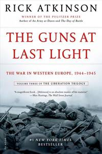 The Guns at Last Light: The War in Western Europe, 1944-1945 (The Liberation Trilogy) - Paperback by  Rick Atkinson - Paperback - Reprint - from 9132589 CANADA INC and Biblio.com